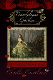 Dandelions In The Garden ebook by Charlie Courtland