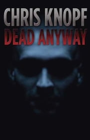 Dead Anyway ebook by Chris Knopf