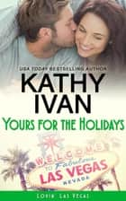 Yours For The Holidays ebook by Kathy Ivan