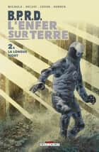 BPRD - L'enfer sur Terre T02 - La Longue Mort eBook by Mike Mignola, John Arcudi, Tyler Crook,...