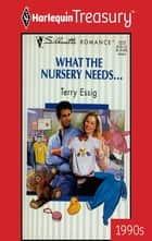 What The Nursery Needs... ebook by Terry Essig