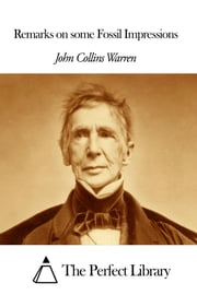 Remarks on some Fossil Impressions ebook by John Collins Warren