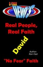 G-TRAX Devo's-Real People, Real Faith: David ebook by Ron Fast