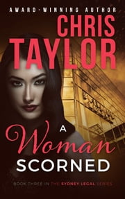 A Woman Scorned ebook by Chris Taylor