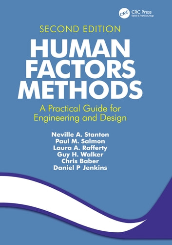 Human Factors Methods - A Practical Guide for Engineering and Design ebook by Neville A. Stanton,Paul M. Salmon,Laura A. Rafferty,Guy H. Walker,Chris Baber,Daniel P. Jenkins