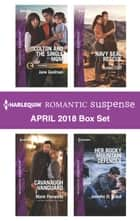 Harlequin Romantic Suspense April 2018 Box Set - Colton and the Single Mom\Cavanaugh Vanguard\Navy SEAL Rescue\Her Rocky Mountain Defender ebook by Jane Godman, Jennifer D. Bokal, Susan Cliff,...