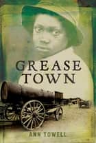 Grease Town ebook by Ann Towell