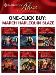 One-Click Buy: March 2009 Harlequin Blaze - A Long, Hard Ride\Up Close and Dangerously Sexy\Once an Outlaw\Still Irresistible\Always Ready\Body Check ebook by Alison Kent,Karen Anders,Debbi Rawlins,Dawn Atkins,Joanne Rock,Elle Kennedy