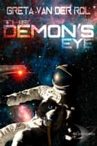 The Demon's Eye - Dryden Universe ebook by Greta van der Rol