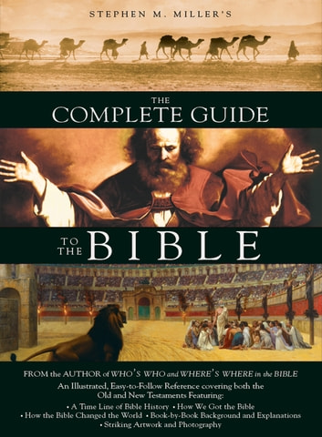 The Complete Guide to the Bible ebook by Stephen M. Miller