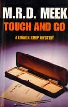 Touch and Go ebook by M. R. D. Meek