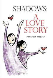 Shadows: A love Story ebook by Niranjan Tasneem