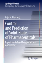 Control and Prediction of Solid-State of Pharmaceuticals - Experimental and Computational Approaches ebook by Rajni Miglani Bhardwaj