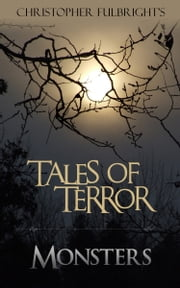Tales of Terror: Monsters ebook by Christopher Fulbright