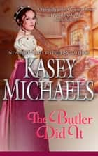 The Butler Did It ebook by Kasey Michaels