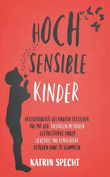 Hochsensible Kinder ebook by Katrin Specht