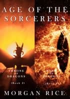 Age of the Sorcerers Bundle: Throne of Dragons (#2) and Born of Dragons (#3) ebook by Morgan Rice
