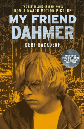 My Friend Dahmer (Movie Tie-In Edition) ebook by Derf Backderf
