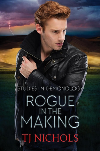 Rogue in the Making - Studies in Demonology, #2 ebook by TJ Nichols