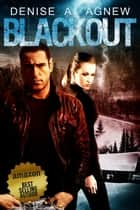 Blackout ebook by Denise A. Agnew