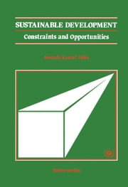 Sustainable Development: Constraints and Opportunities ebook by Tolba, Mostafa Kamal