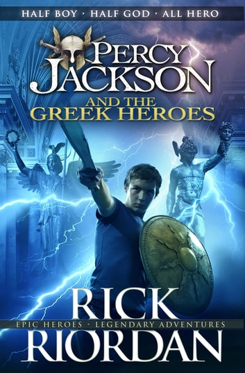 Percy Jackson and the Greek Heroes ebook by Rick Riordan,Ben Hughes