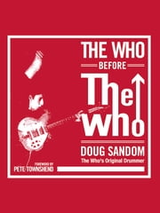 The Who before The Who ebook by Doug Sandom