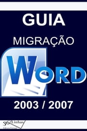 Guia Migração Word 2003/2007 ebook by Ricardo Garay