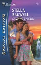 Lone Star Daddy eBook by Stella Bagwell