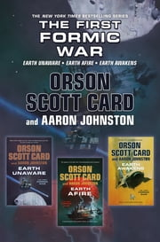 The First Formic War - (Earth Unaware, Earth Afire, Earth Awakens) ebook by Orson Scott Card