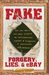 Fake - Forgery, Lies, & eBay ebook by Kenneth Walton