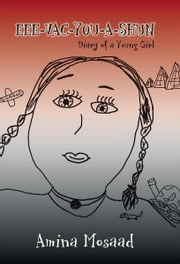 EEE-VAC-YOU-A-SHUN - Diary of a Young Girl ebook by Amina Mosaad