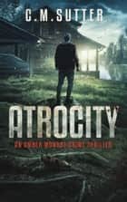 Atrocity ebook by C.M. Sutter