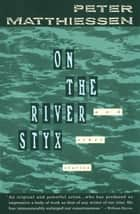 On the River Styx - And Other Stories ebook by Peter Matthiessen