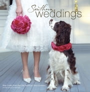 Southern Weddings - New Looks from the Old South ebook by Tara Guerard