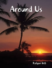 Around Us ebook by Kalyan Deb