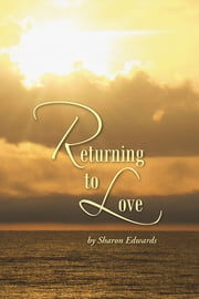 Returning to Love ebook by Sharon Edwards