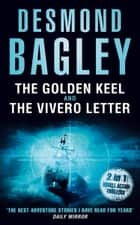 The Golden Keel / The Vivero Letter ebook by Desmond Bagley