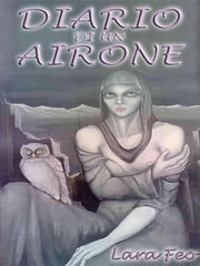 Diario di un Airone ebook by Lara Feo