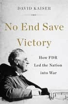 No End Save Victory ebook by David Kaiser