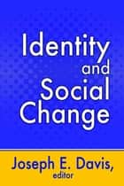 Identity and Social Change ebook by Joseph E. Davis