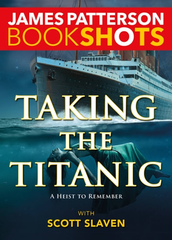 Taking the Titanic ebook by James Patterson