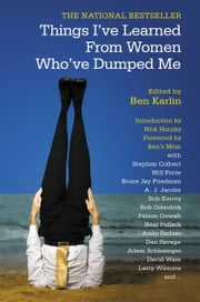 Things I've Learned from Women Who've Dumped Me ebook by Ben Karlin,Nick Hornby,Ben's Mom