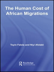 The Human Cost of African Migrations ebook by Toyin Falola,Niyi Afolabi