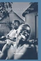 10 Years of the Caine Prize for African Writing ebook by The Caine Prize for African Writing