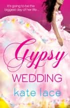 Gypsy Wedding ebook by Kate Lace