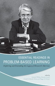 Essential Readings in Problem-Based Learning - Exploring and Extending the Legacy of Howard S. Barrows ebook by Andrew Walker,Heather Leary,Cindy Hmelo-Silver,Peggy A. Ertmer