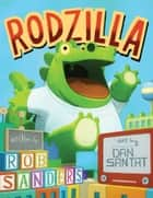 Rodzilla ebook by Rob Sanders, Dan Santat