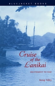 Cruise of the Lanikai - Incitement to War ebook by Kemp Tolley