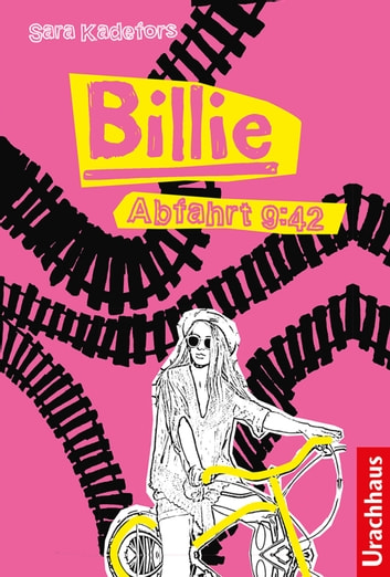 Billie - Abfahrt 9:42 ebook by Sara Kadefors,Philip Edqvist,Lena Thunell